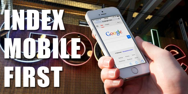 Google Index Mobile First : priorité aux sites mobiles !