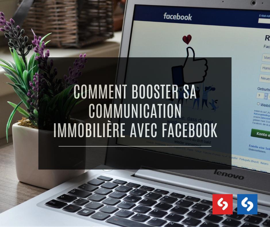 Comment booster sa communication immobilière avec Facebook?